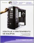 MONTAJE Y MANTENIMIENTO DE EQUIPOS - 9788497327633 - VV.AA.