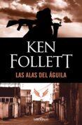 LAS ALAS DEL AGUILA - 9788497594233 - KEN FOLLETT