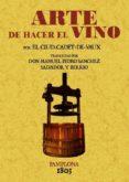 ARTE DE HACER EL VINO (ED. FACSIMIL DE LA ED. DE 1803) - 9788497610933 - VV.AA.