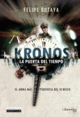 KRONOS. LA PUERTA DEL TIEMPO - 9788497638333 - FELIPE BOTAYA