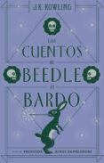 LOS CUENTOS DE BEEDLE EL BARDO - 9788498387933 - J.K. ROWLING