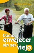 cómo envejecer sin ser viejo (ebook)-ezequiel ander-egg-9788498428933