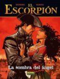 EL ESCORPION 8: LA SOMBRA DEL ANGEL - 9788498477733 - MARINI