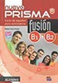 NUEVO PRISMA FUSION B1/B2 ALUMNO/CD - 9788498489033 - VV.AA.