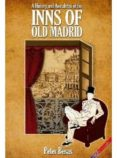 INNS MADRID: A HISTORY AND ANECDOTES - 9788498730333 - PETER BESAS