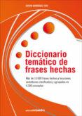 DICCIONARIO TEMATICO DE FRASES HECHAS - 9788499211633 - SUSANA RODRIGUEZ-VIDA