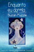 ENQUANTO EU DORMIA... (EBOOK) - 9788569727033 - SUZAN PUZZLE