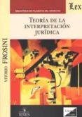 TEORIA DE LA INTERPRETACION JURIDICA - 9789563920833 - VITTORIO FROSINI