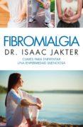 Ebooks gratis para ipad 2 descargar FIBROMIALGIA de ISAAC JAKTER