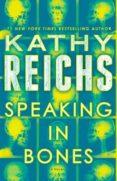 SPEAKING IN BONES - 9781101885543 - KATHY REICHS