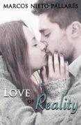 LOVE OF REALITY (EBOOK) - 9781547500543 - MARCOS NIETO PALLARÉS