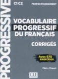 vocabulaire progressif du français - corriges - niveau perfection nement c1 c2-claire miquel-9782090384543