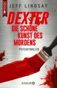 dexter - die schöne kunst des mordens (ebook)-jeff lindsay-9783426405543