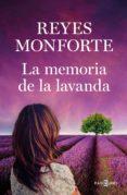 la memoria de la lavanda (edición firmada por la autora) (ebook)-reyes monforte-9788401022043