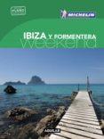 IBIZA Y FORMENTERA (LA GUÍA VERDE WEEKEND 2018) - 9788403517943 - VV.AA.