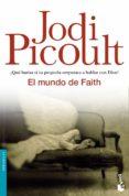 EL MUNDO DE FAITH - 9788408063643 - JODI PICOULT