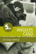 UN LARGO SILENCIO - 9788408111443 - ANGELES CASO
