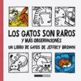 LOS GATOS SON RAROS Y MAS OBSERVACIONES - 9788415724643 - JEFFREY BROWN