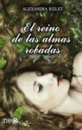 EL REINO DE LAS ALMAS ROBADAS - 9788415880943 - ALEXANDRA RISLEY