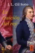 LA TRAICIÓN DEL REY - 9788416523443 - JOSE LUIS GIL SOTO