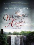 LAS MONTAÑAS AZULES - 9788416691043 - KIMBERLEY FREEMAN