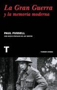 la gran guerra y la memoria moderna (ebook)-paul fussell-9788416714643