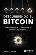 DESCUBRIENDO EL BITCOIN - 9788416904143 - ANDREI BOAR BOAR