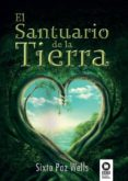EL SANTUARIO DE LA TIERRA - 9788416994243 - SIXTO PAZ WELLS