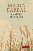 LA MORT DE TERESA - 9788417031343 - MARIA BARBAL