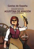 AGUSTINA DE ARAGÓN Y EL SITIO DE ZARAGOZA - 9788417315443 - MANUEL ÁNGEL CUENCA LÓPEZ