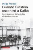 Descargar pdf libro CUANDO EINSTEIN ENCONTRÓ A KAFKA ePub