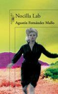 NOCILLA LAB - 9788420422343 - AGUSTIN FERNANDEZ MALLO
