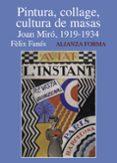 PINTURA, COLLAGE, CULTURA DE MASAS: JOAN MIRO, 1919-1934 - 9788420671543 - FELIX FANES
