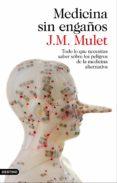 MEDICINA SIN ENGAÑOS - 9788423349043 - J.M. MULET