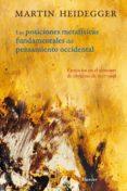 LAS POSICIONES METAFISICAS FUNDAMENTALES EN EL PENSAMIENTO OCCIDE NTAL - 9788425427343 - MARTIN HEIDEGGER