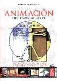 ANIMACION: DEL LAPIZ AL PIXEL - 9788428214643 - TONY WHITE