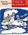 EL ARCA DE LOS CUENTOS 2: (EDUCACION PRIMARIA, 1ºCICLO, 2º CURSO) - 9788431635343 - CARLOS REVIEJO HERNANDEZ