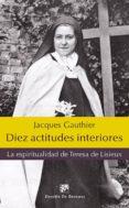 DIEZ ACTITUDES INTERIORES - 9788433027443 - JACQUES GAUTHIER