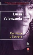 ESCRITURA Y SECRETO - 9788437505343 - LUISA VALENZUELA