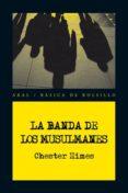 """LA BANDA DE LOS MUSULMANES (SERIE """"ATAUD"""" ED JOHNSON & """"SEPULTURE RO"""" JONES 2) - 9788446028543 - CHESTER HIMES"""