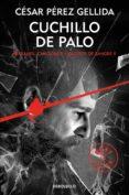 CUCHILLO DE PALO (REFRANES, CANCIONES Y RASTROS DE SANGRE 2) - 9788466341943 - CESAR PEREZ GELLIDA