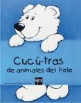 CUCU-TRAS DE ANIMALES DEL POLO - 9788467517743 - VV.AA.