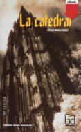 la catedral (ebook-epub) (ebook)-cesar mallorqui-9788467569643