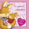 TE QUIERO, MAMA - 9788467724943 - VV.AA.