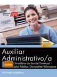 AUXILIAR ADMINISTRATIVO/A. CONSELLERIA DE SANITAT UNIVERSAL I SALUT PÚBLICA. GENERALITAT VALENCIANA. TEST PARTE ESPECÍFICA - 9788468178943 - DESCONOCIDO