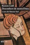 DESCONHORT DE NOSTRA DONA - 9788472268043 - RAMON LLULL