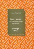 CRECER Y APRENDER: CURSO DE PSICOLOGIA DEL DESARROLLO PARA EDUCAD ORES - 9788477741343 - ROSARIO ORTEGA RUIZ