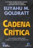 CADENA CRITICA: UNA NOVELA EMPRESARIAL SOBRE LA GESTION DE PROYEC TOS - 9788479784843 - ELIYAHU M. GOLDRATT