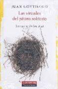 LAS VIRTUDES DEL PAJARO SOLITARIO - 9788481096743 - JUAN GOYTISOLO