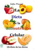 LA DIETA DE LA BIONUTRICIÓN CELULAR - 9788483529843 - PAULA SOFIA PENCEF PEREZ